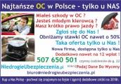 Najtańsze OC w Polsce - tylko u NAS ! 507 650 501 codz. do g.22  RATY